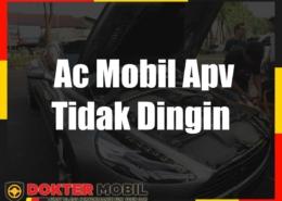 Ac Mobil Apv Tidak Dingin