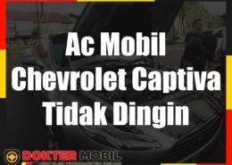 Ac Mobil Chevrolet Captiva Tidak Dingin