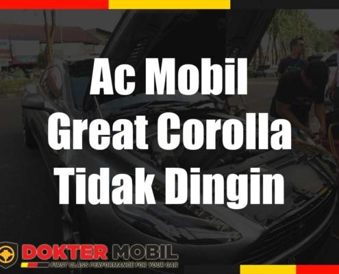 Ac Mobil Great Corolla Tidak Dingin