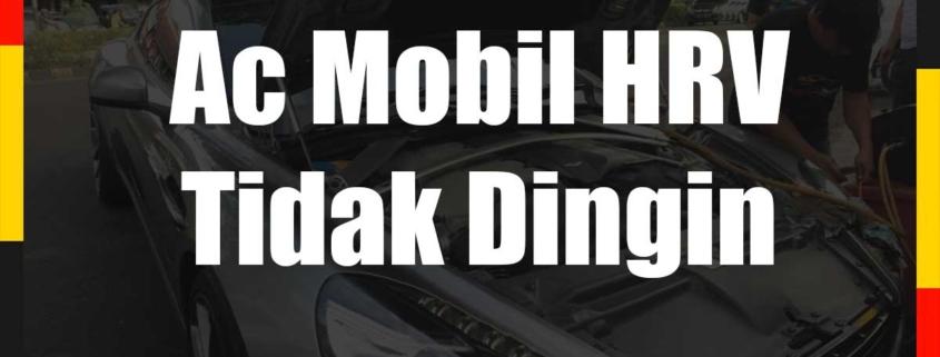 Ac Mobil HRV Tidak Dingin
