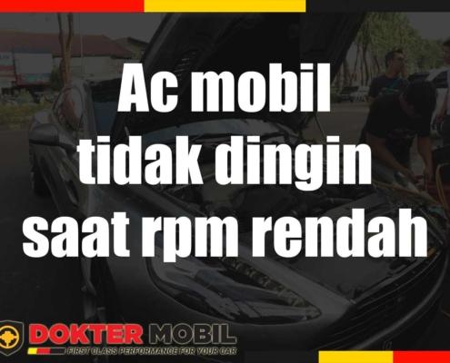 ac mobil tidak dingin saat rpm rendah