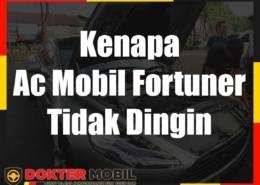 Kenapa Ac Mobil Fortuner Tidak Dingin