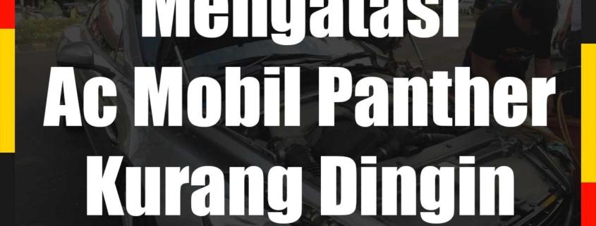 Mengatasi Ac Mobil Panther Kurang Dingin