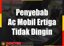 Penyebab Ac Mobil Ertiga Tidak Dingin