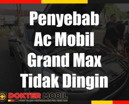 Penyebab Ac Mobil Grand Max Tidak Dingin