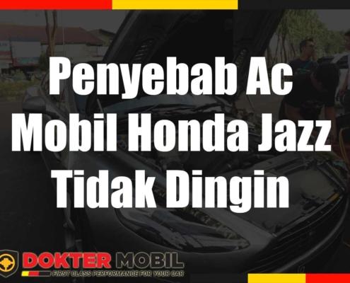 Penyebab Ac Mobil Honda Jazz Tidak Dingin