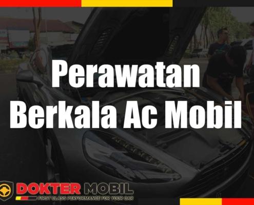 Perawatan Berkala Ac Mobil