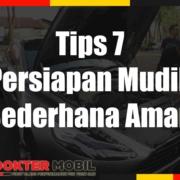 7 Tips Persiapan Mudik Sederhana Aman
