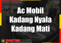 Ac Mobil Kadang Nyala Kadang Mati