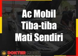 Ac Mobil Tiba-tiba Mati Sendiri