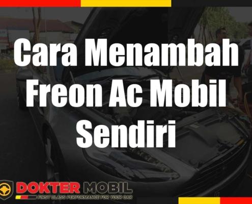 cara isi freon ac mobil sendiri, cara menambah freon ac mobil sendiri, harga isi freon ac mobil sendiri, isi freon ac mobil sendiri, mengisi freon ac mobil sendiri