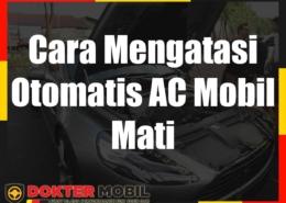 Cara Mengatasi Otomatis AC Mobil Mati