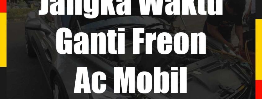 Jangka Waktu Ganti Freon Ac Mobil