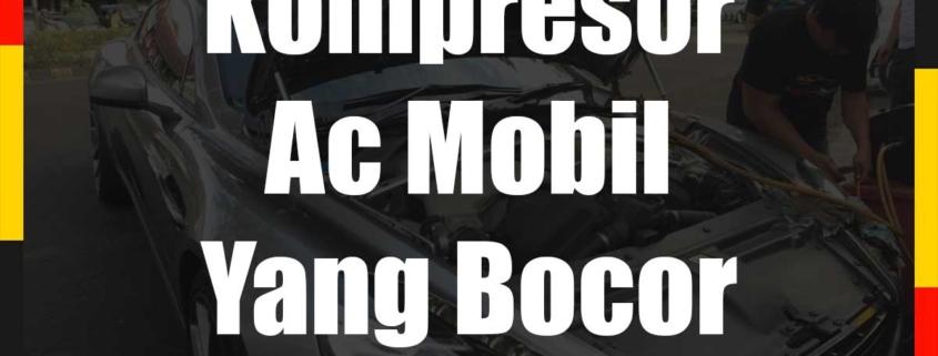 Kompresor Ac Mobil Yang Bocor