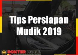 Tips Persiapan Mudik 2019